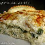 Lasagne ricotta e zucchine