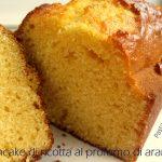 Plumcake di ricotta al profumo di arancia