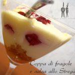 Coppa di fragole con salsa allo Strega