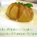 Cipolla all'Aglianico e basilico su zuppetta di Parmigiano