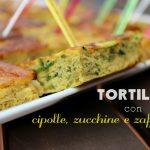 Tortillas con zucchine, cipolle e zafferano