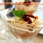 Cheesecake salata in bicchiere con robiola e pomodori secchi